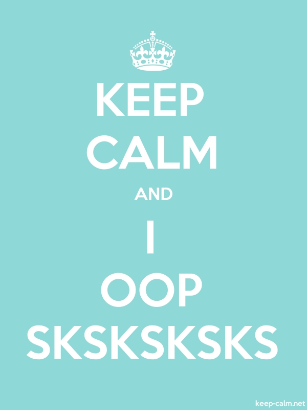 KEEP CALM AND I OOP SKSKSKSKS - white/lightblue - Default (600x800)