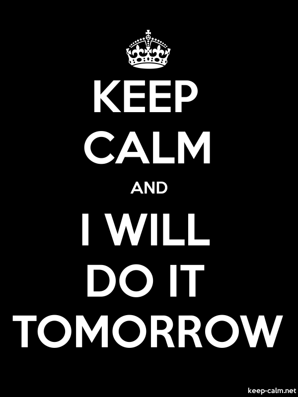 KEEP CALM AND I WILL DO IT TOMORROW - white/black - Default (600x800)