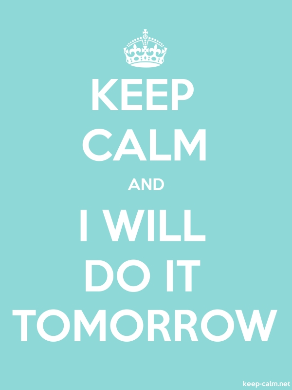 KEEP CALM AND I WILL DO IT TOMORROW - white/lightblue - Default (600x800)