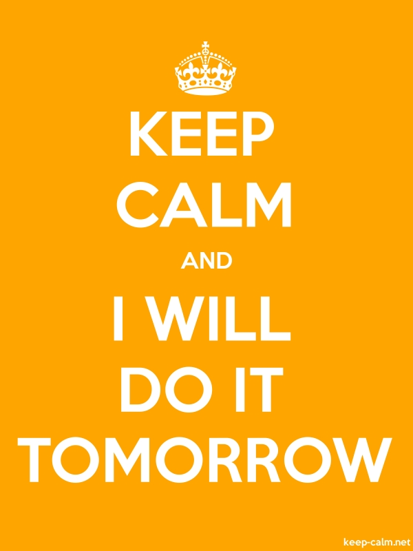 KEEP CALM AND I WILL DO IT TOMORROW - white/orange - Default (600x800)