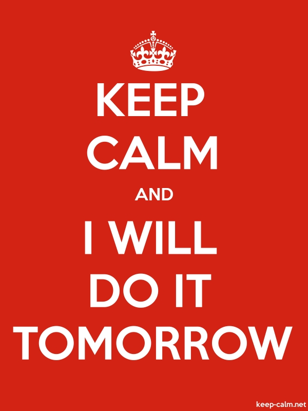 KEEP CALM AND I WILL DO IT TOMORROW - white/red - Default (600x800)