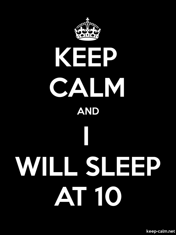 KEEP CALM AND I WILL SLEEP AT 10 - white/black - Default (600x800)
