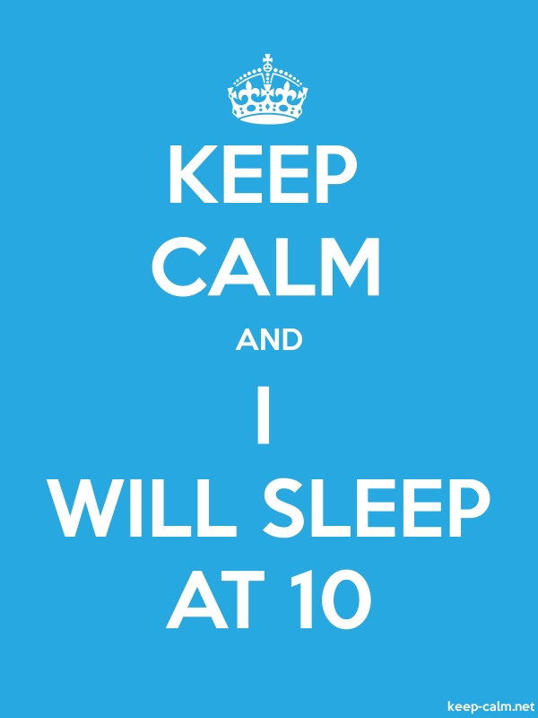 KEEP CALM AND I WILL SLEEP AT 10 - white/blue - Default (600x800)