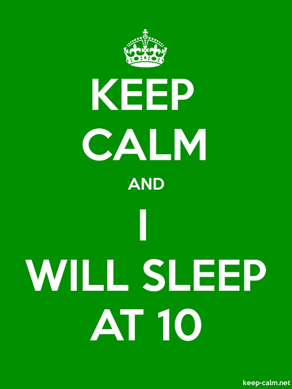 KEEP CALM AND I WILL SLEEP AT 10 - white/green - Default (600x800)