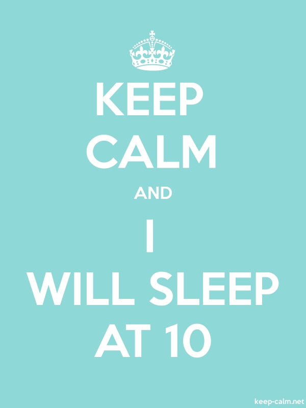 KEEP CALM AND I WILL SLEEP AT 10 - white/lightblue - Default (600x800)