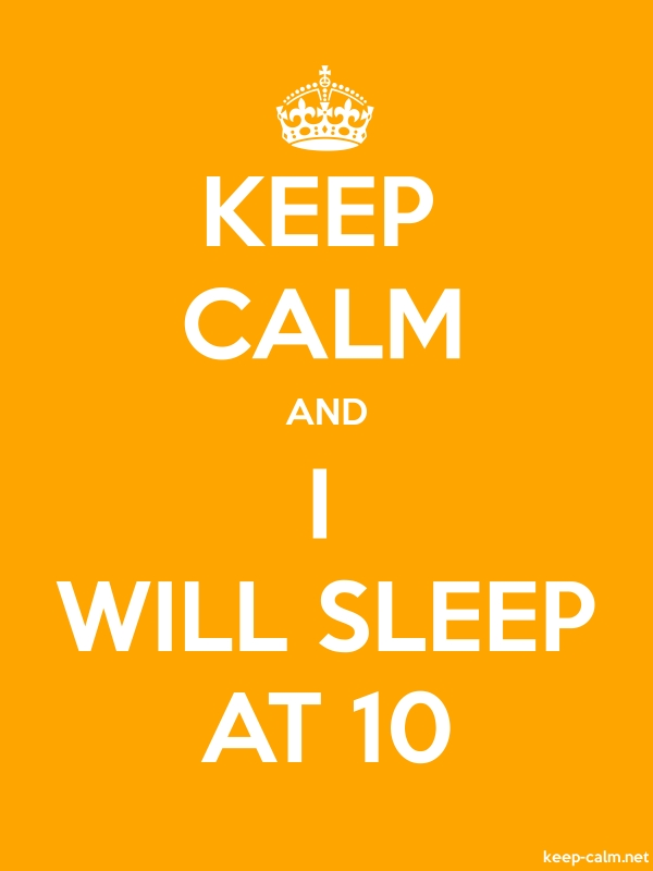 KEEP CALM AND I WILL SLEEP AT 10 - white/orange - Default (600x800)