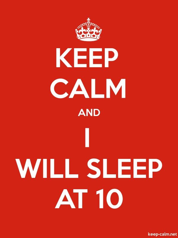 KEEP CALM AND I WILL SLEEP AT 10 - white/red - Default (600x800)