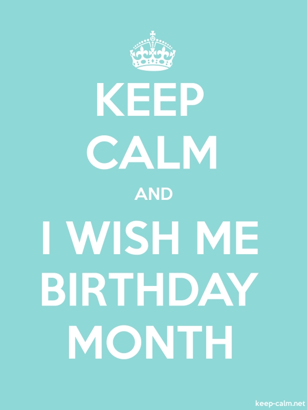 KEEP CALM AND I WISH ME BIRTHDAY MONTH - white/lightblue - Default (600x800)