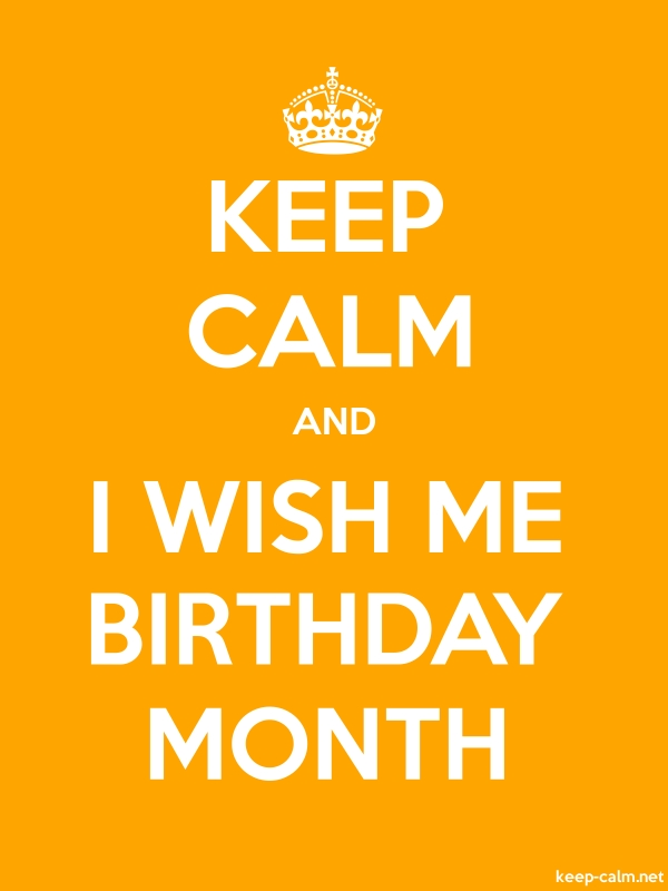KEEP CALM AND I WISH ME BIRTHDAY MONTH - white/orange - Default (600x800)