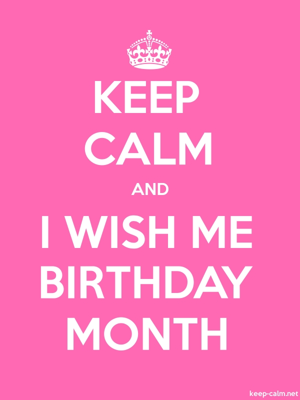 KEEP CALM AND I WISH ME BIRTHDAY MONTH - white/pink - Default (600x800)