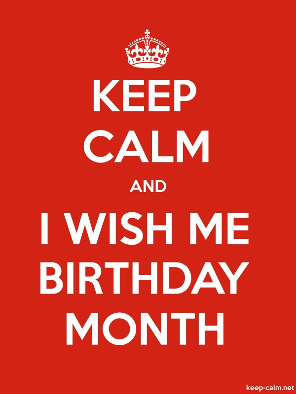 KEEP CALM AND I WISH ME BIRTHDAY MONTH - white/red - Default (600x800)