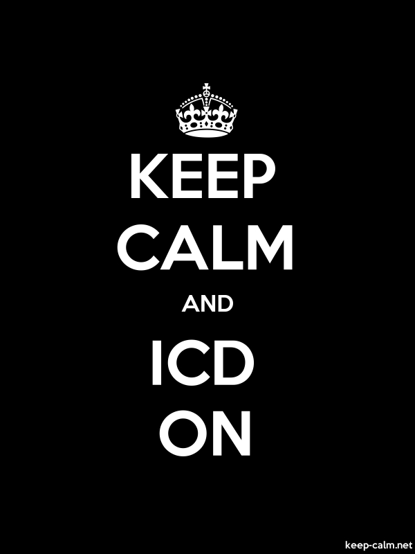 KEEP CALM AND ICD ON - white/black - Default (600x800)