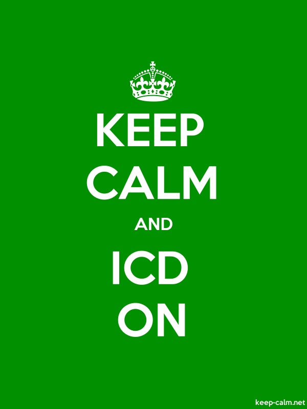 KEEP CALM AND ICD ON - white/green - Default (600x800)