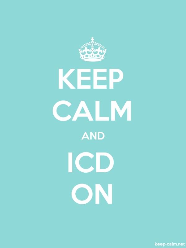 KEEP CALM AND ICD ON - white/lightblue - Default (600x800)