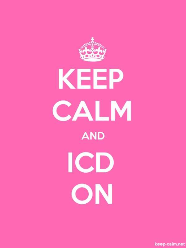 KEEP CALM AND ICD ON - white/pink - Default (600x800)