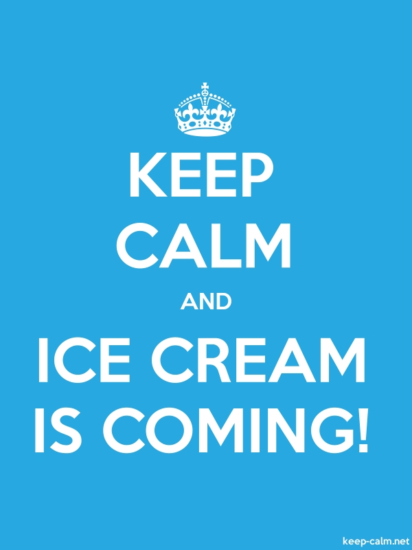 KEEP CALM AND ICE CREAM IS COMING! - white/blue - Default (600x800)