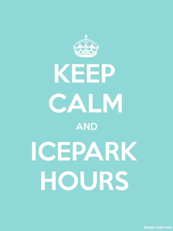 KEEP CALM AND ICEPARK HOURS - white/lightblue - Default (600x800)