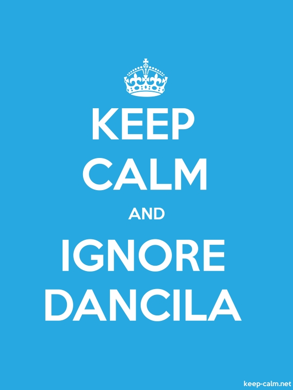 KEEP CALM AND IGNORE DANCILA - white/blue - Default (600x800)