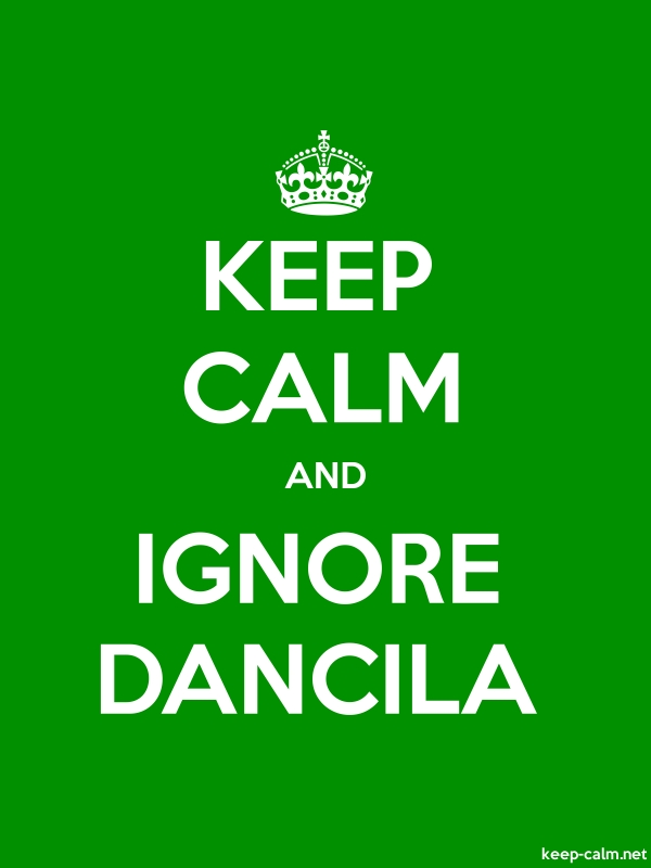 KEEP CALM AND IGNORE DANCILA - white/green - Default (600x800)