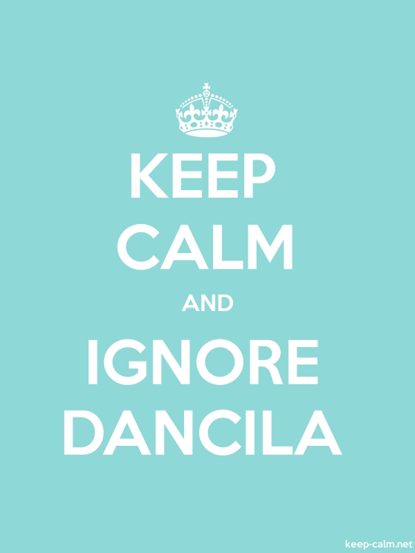 KEEP CALM AND IGNORE DANCILA - white/lightblue - Default (600x800)