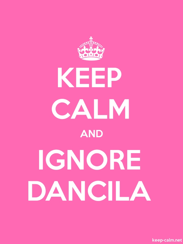 KEEP CALM AND IGNORE DANCILA - white/pink - Default (600x800)