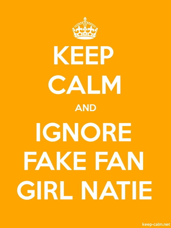 KEEP CALM AND IGNORE FAKE FAN GIRL NATIE - white/orange - Default (600x800)