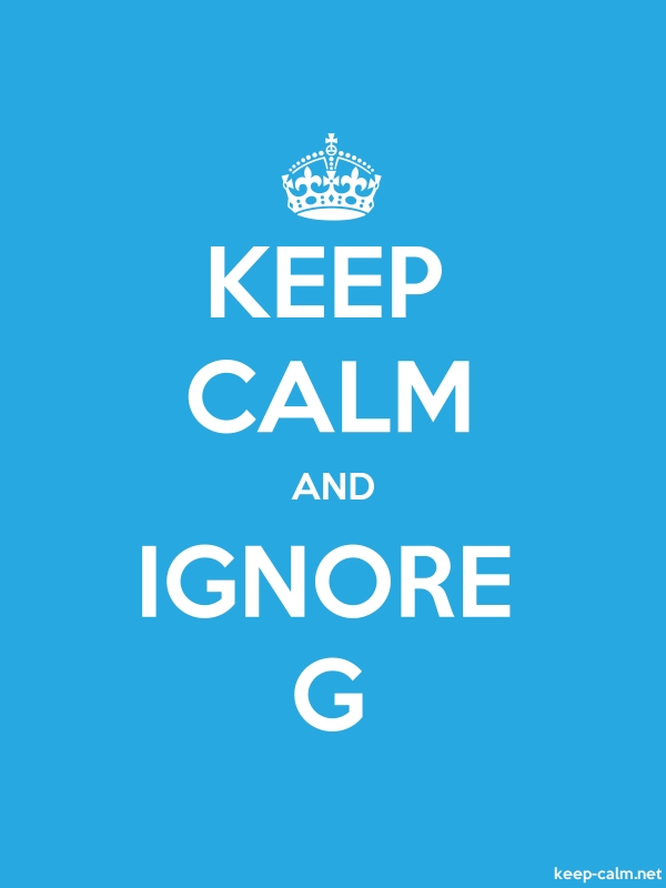 KEEP CALM AND IGNORE G - white/blue - Default (600x800)