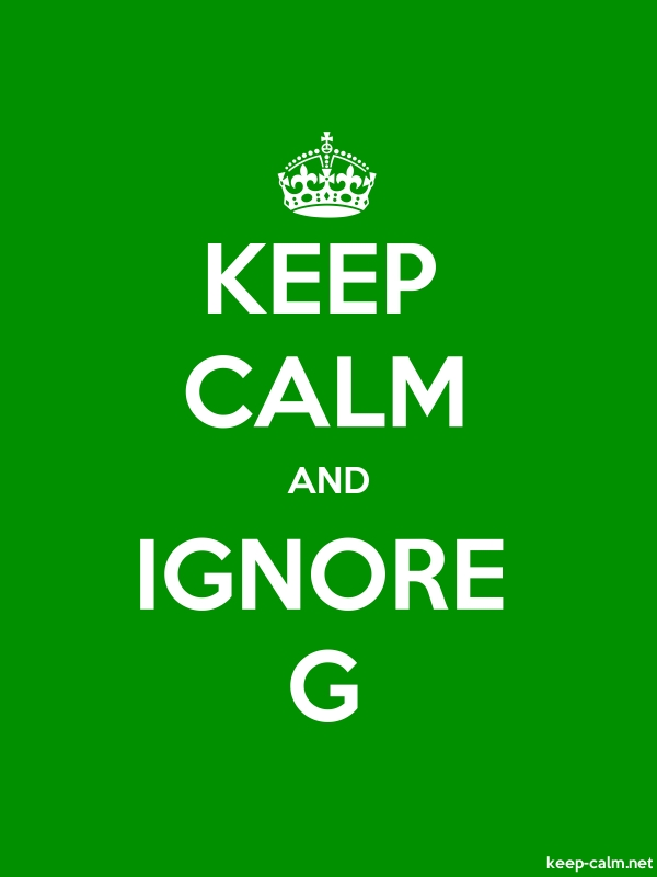 KEEP CALM AND IGNORE G - white/green - Default (600x800)