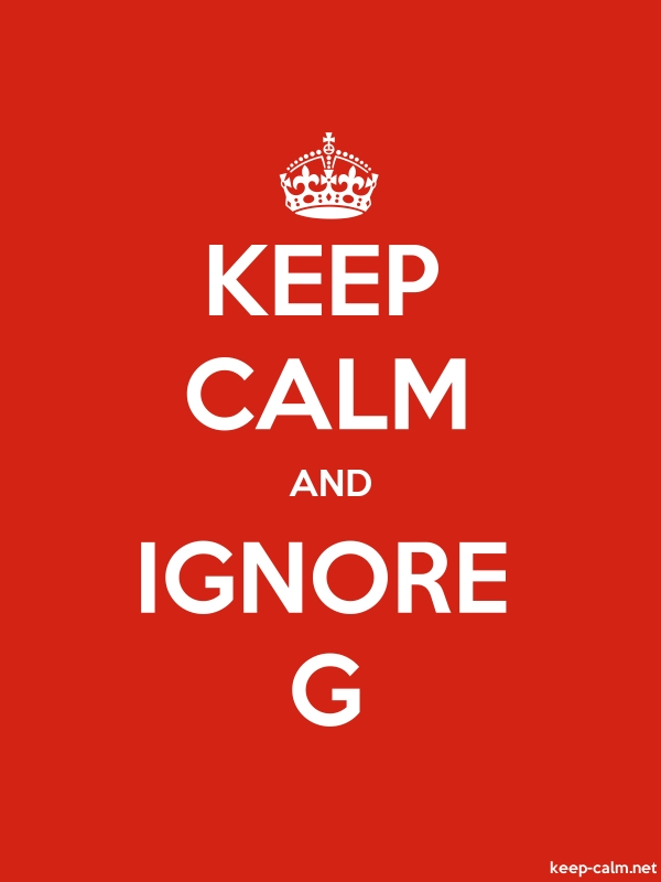 KEEP CALM AND IGNORE G - white/red - Default (600x800)