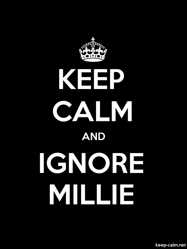 KEEP CALM AND IGNORE MILLIE - white/black - Default (600x800)