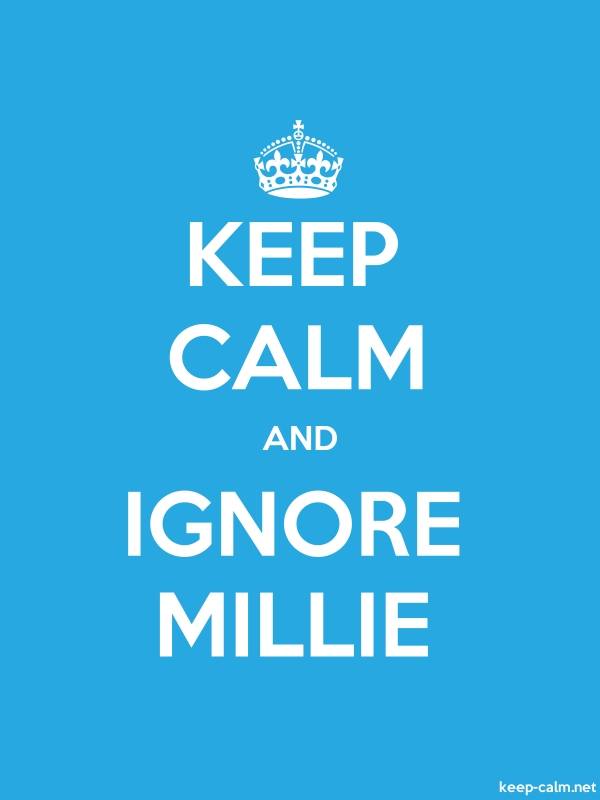 KEEP CALM AND IGNORE MILLIE - white/blue - Default (600x800)