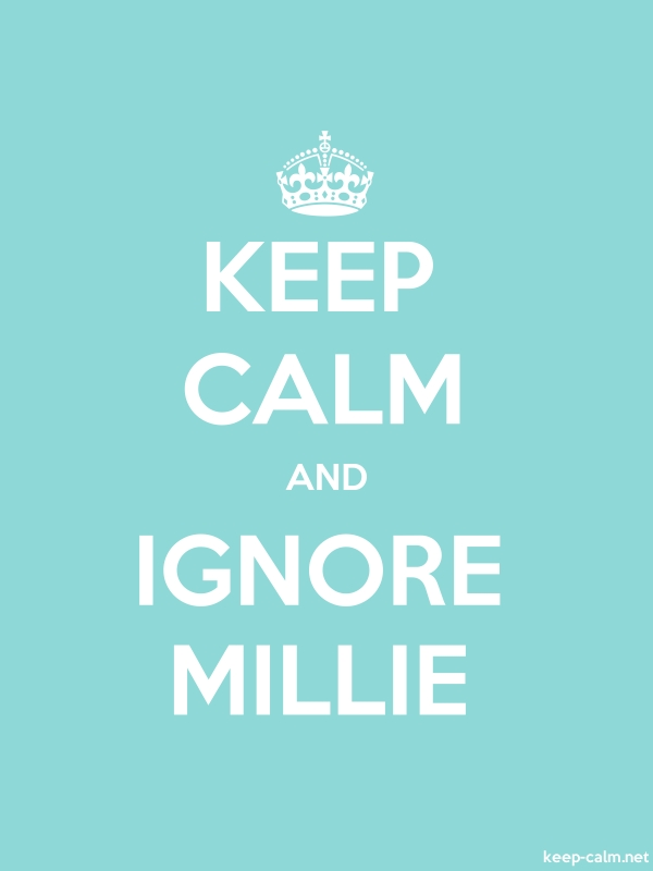 KEEP CALM AND IGNORE MILLIE - white/lightblue - Default (600x800)