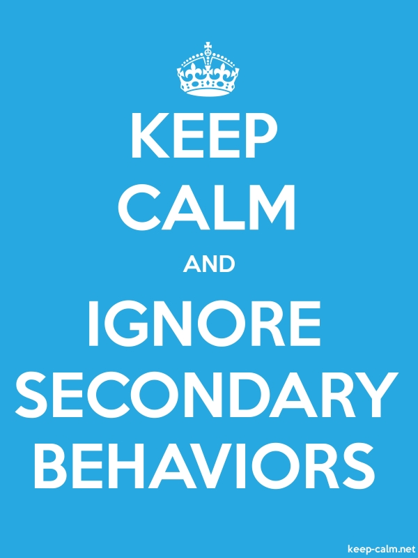KEEP CALM AND IGNORE SECONDARY BEHAVIORS - white/blue - Default (600x800)