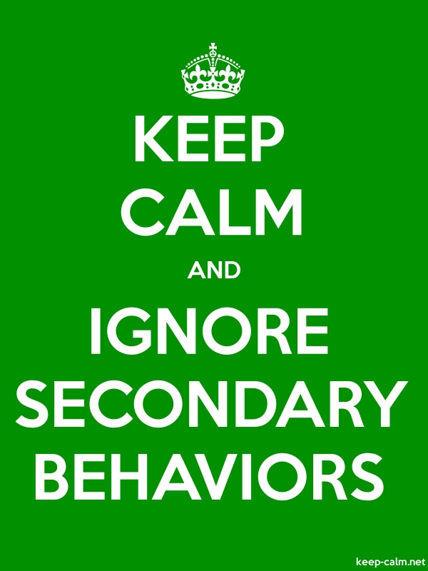 KEEP CALM AND IGNORE SECONDARY BEHAVIORS - white/green - Default (600x800)