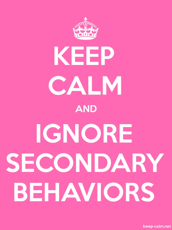 KEEP CALM AND IGNORE SECONDARY BEHAVIORS - white/pink - Default (600x800)