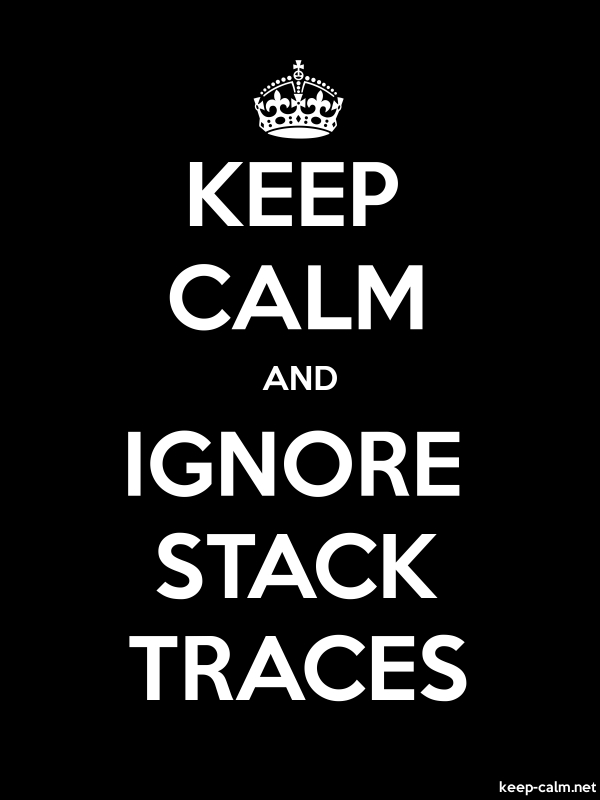 KEEP CALM AND IGNORE STACK TRACES - white/black - Default (600x800)