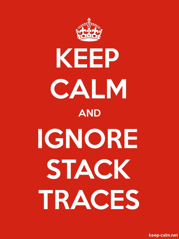 KEEP CALM AND IGNORE STACK TRACES - white/red - Default (600x800)