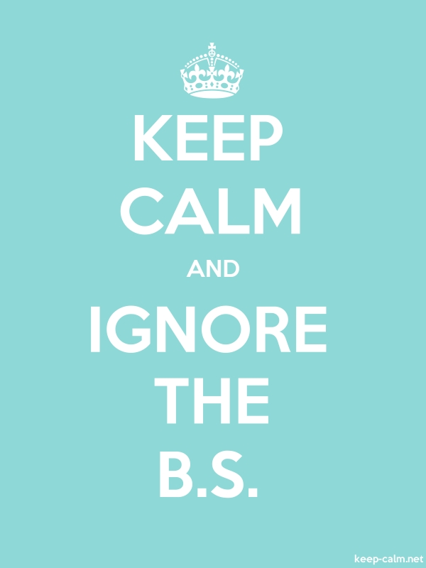 KEEP CALM AND IGNORE THE B.S. - white/lightblue - Default (600x800)