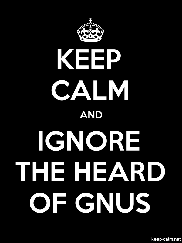 KEEP CALM AND IGNORE THE HEARD OF GNUS - white/black - Default (600x800)