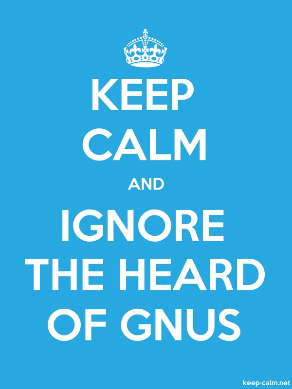 KEEP CALM AND IGNORE THE HEARD OF GNUS - white/blue - Default (600x800)
