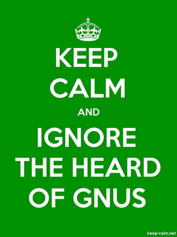 KEEP CALM AND IGNORE THE HEARD OF GNUS - white/green - Default (600x800)