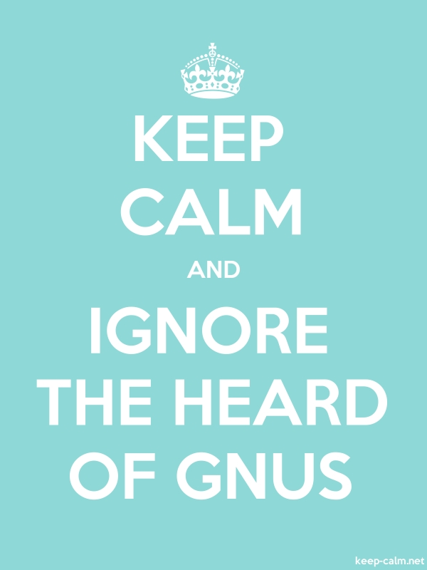 KEEP CALM AND IGNORE THE HEARD OF GNUS - white/lightblue - Default (600x800)