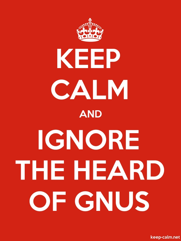 KEEP CALM AND IGNORE THE HEARD OF GNUS - white/red - Default (600x800)