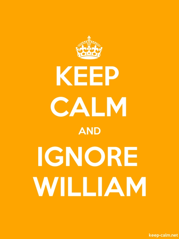 KEEP CALM AND IGNORE WILLIAM - white/orange - Default (600x800)