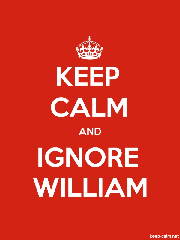 KEEP CALM AND IGNORE WILLIAM - white/red - Default (600x800)