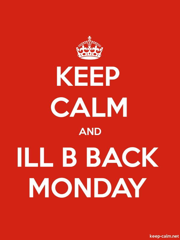 KEEP CALM AND ILL B BACK MONDAY - white/red - Default (600x800)