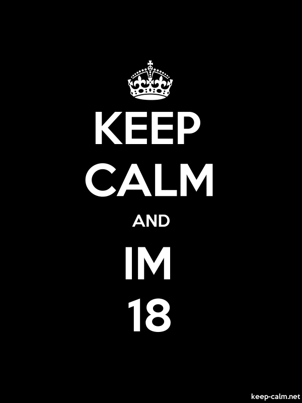 KEEP CALM AND IM 18 - white/black - Default (600x800)