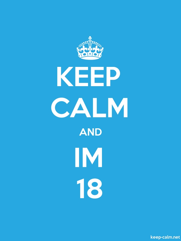 KEEP CALM AND IM 18 - white/blue - Default (600x800)