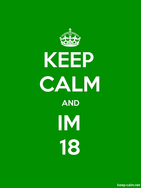 KEEP CALM AND IM 18 - white/green - Default (600x800)