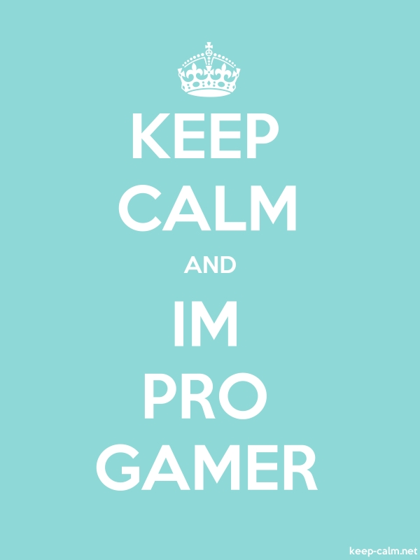 KEEP CALM AND IM PRO GAMER - white/lightblue - Default (600x800)